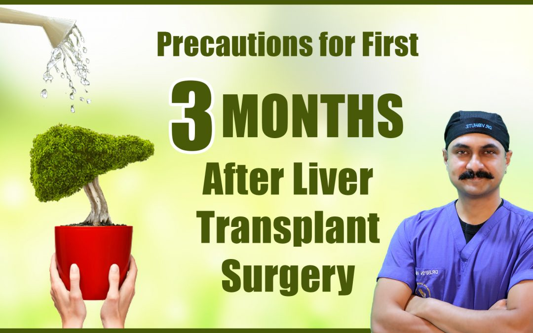 Precautions for First 3 Months After Liver Transplant