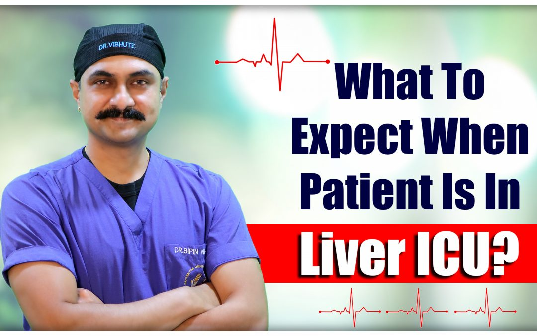What to Expect When Patient is in Liver ICU?